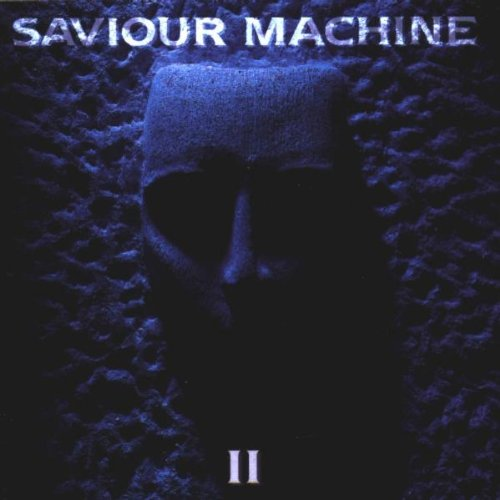 II (Saviour Machine)