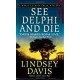 See Delphi and Die: A Marcus Didius Falco Mystery (Marcus Didius Falco Mysteries) ~ Lindsey Davis