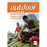 Outdoorkche: Drauen Kochen leichtgemachtvon &#34;Alexander Glck&#34;