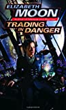 Trading In Danger (0345447611) by Elizabeth Moon
