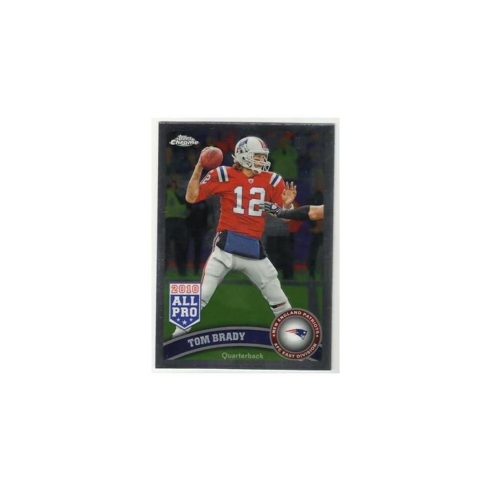 2011 Topps Chrome Football New England Patriots Team Set . . . Featuring Tom Brady . . . 10 Cards