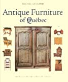 img - for Antique Furniture of Quebec: Four Centuries of Furniture-Making by Michel Lessard (2002-02-26) book / textbook / text book