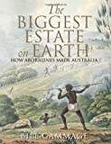img - for The Biggest Estate on Earth: How Aborigines Made Australia by Gammage, Bill (2013) Paperback book / textbook / text book
