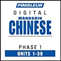 Chinese (Man) Phase 1, Units 1-30: Learn to Speak and Understand Mandarin Chinese with Pimsleur Language Programs  by Pimsleur Narrated by uncredited