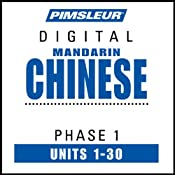 Chinese (Man) Phase 1, Units 1-30: Learn to Speak and Understand Mandarin Chinese with Pimsleur Language Programs | [Pimsleur]