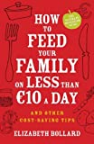 Elizabeth Bollard How to Feed Your Family on Less than 10 Euro a Day and other Cost-saving Tips