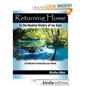 Returning Home to the Healing Waters of My Soul, Grief and Loss Poems