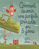 echange, troc Pierrette Dubé - Comment devenir une parfaite princesse en 5 jours