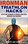 Ironman Triathlon Hacks: 40 Tips and...