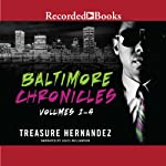 The Baltimore Chronicles: Volumes 1 - 4 | Treasure Hernandez