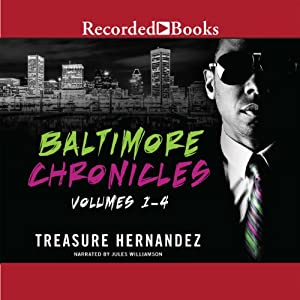 The Baltimore Chronicles: Volumes 1 - 4 | [Treasure Hernandez]