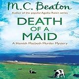 Death of a Maid: Hamish Macbeth, Book 23 (Unabridged)