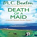 Death of a Maid: Hamish Macbeth, Book 22 Audiobook by M. C. Beaton Narrated by David Monteath