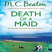 Death of a Maid: Hamish Macbeth, Book 22 | M. C. Beaton