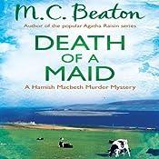 Death of a Maid: Hamish Macbeth, Book 22 | M. C. Beaton