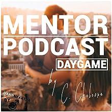 Mentor Podcast: Daygame Hörbuch von Constantin Ckelevra Gesprochen von: Constantin Ckelevra
