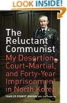 The Reluctant Communist: My Desertion...