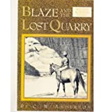 Blaze and the Lost Quarry (0844670014) by Anderson, C. W.