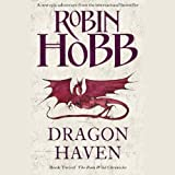 Dragon Haven: The Rain Wild Chronicles, Book 2 (Unabridged)
