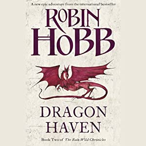 Dragon Haven: The Rain Wild Chronicles, Book 2 | [Robin Hobb]