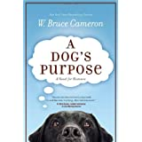 A Dog's Purpose ~ W. Bruce Cameron