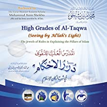 High Grades of Al-Taqwa (Seeing by Al'lah's Light) [Arabic Edition]: The Jewels of Rules in Explaining the Pillars of Islam (       UNABRIDGED) by Mohammad Amin Sheikho Narrated by Muwafaq al-Ahmed, Ahmed Alias Al-Dayrani