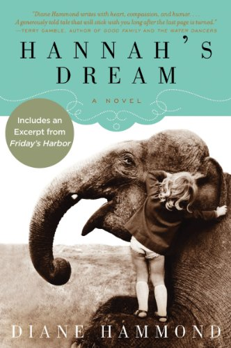 An elephant never forgets . . . but can she dream? This month only, save 77% on Hannah's Dream By Diane Hammond