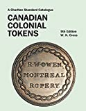 img - for Canadian Colonial Tokens, 9th Edition book / textbook / text book