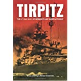 TIRPITZ: The Life and Death of Germany's Last Super Battleship ~ Niklas Zetterling