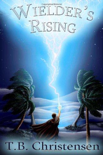 Wielder's Rising: Volume 2 (Wielder Trilogy)