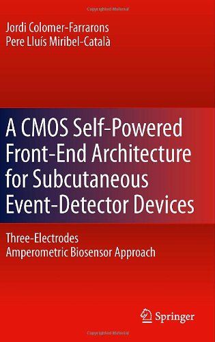 A CMOS Self-Powered Front-End Architecture for Subcutaneous Event-Detector Devices: Three-Electrodes Amperometric Biosensor Approach