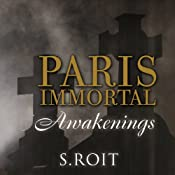 Paris Immortal: Awakenings | [Sherry Roit]