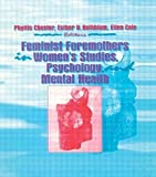 img - for Feminist Foremothers in Women's Studies, Psychology, and Mental Health 1st edition by Cole, Ellen, Rothblum, Esther D, Chesler, Phyllis (1995) Paperback book / textbook / text book
