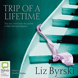 Trip of a Lifetime | [Liz Byrski]