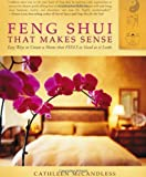 img - for Feng Shui that Makes Sense - Easy Ways to Create a Home that FEELS as Good as it Looks book / textbook / text book