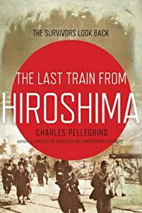 "Cover of ""The Last Train from Hiroshima: ..."