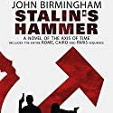 Stalin's Hammer: The Axis of Time Series Audiobook by John Birmingham Narrated by Jay Snyder