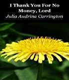 img - for I Thank You For No Money, Lord book / textbook / text book