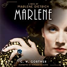 Marlene: A Novel Audiobook by C. W. Gortner Narrated by Bernadette Dunne