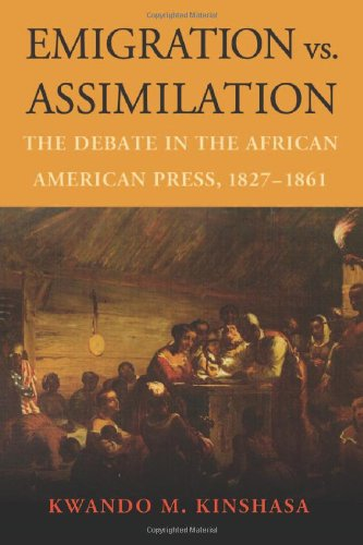 Emigration vs. Assimilation: The Debate in the African American Press, 1827-1861