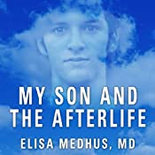 My Son and the Afterlife: Conversations from the Other Side | [Elisa Medhus]