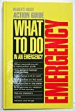 Reader's Digest Action Guide: What to Do in an Emergency