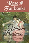 Undone Business: A Pride and Prejudic...