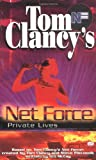 Private Lives (Tom Clancy's Net Force Explorers, Book 9) (0425173674) by Clancy, Tom
