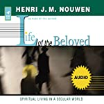 Life of the Beloved: Spiritual Living in a Secular World | Henri J. M. Nouwen
