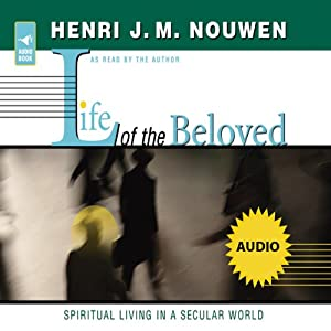 Life of the Beloved: Spiritual Living in a Secular World | [Henri J. M. Nouwen]