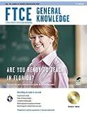 FTCE General Knowledge w/ CD-ROM (FTCE Teacher Certification Test Prep)