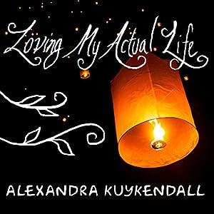 Loving My Actual Life Audiobook