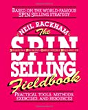 Image of The SPIN Selling Fieldbook: Practical Tools, Methods, Exercises, and Resources