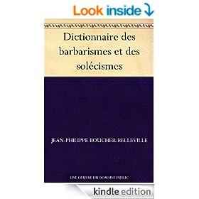 Dictionnaire des barbarismes et des sol�cismes (French Edition)